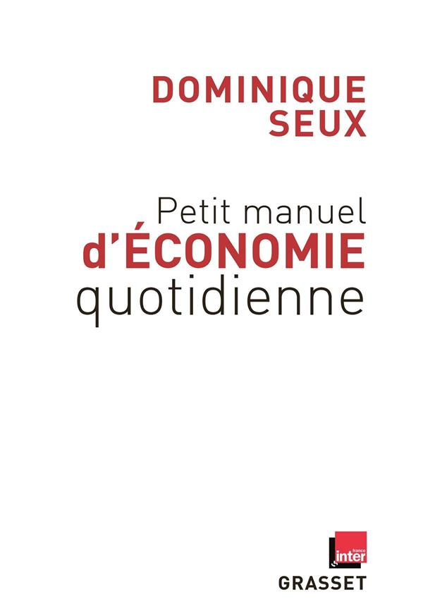 PETIT MANUEL D'ECONOMIE QUOTIDIENNE   EN COEDITION AVEC FRANCE INTER